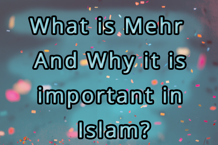What is Mehr and why it is important in Islam?