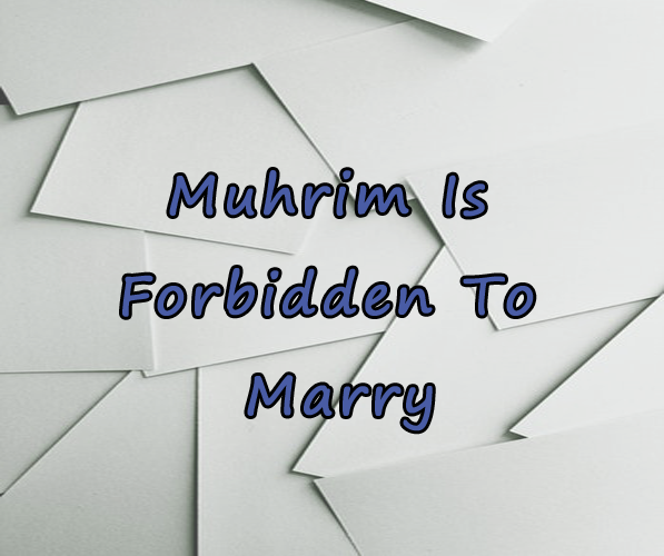 Muhrim Is Forbidden To Marry