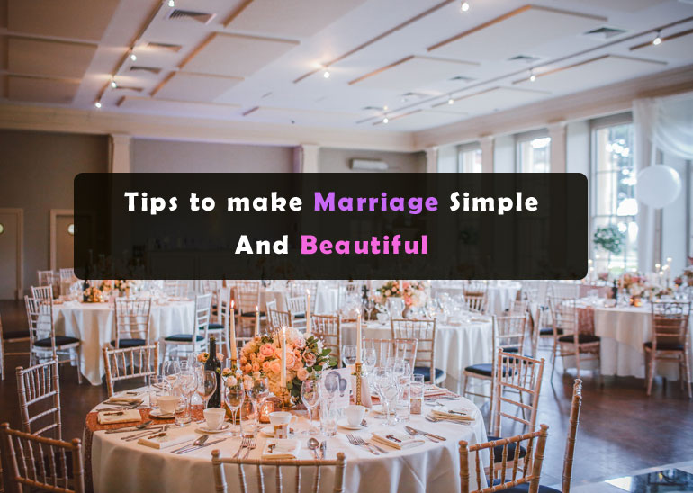 Tips to make Marriage Simple and Beautiful