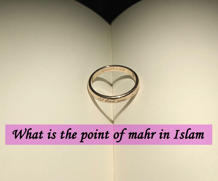 What is the point of mahr in Islam