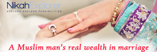 A Muslim man's real wealth in marriage