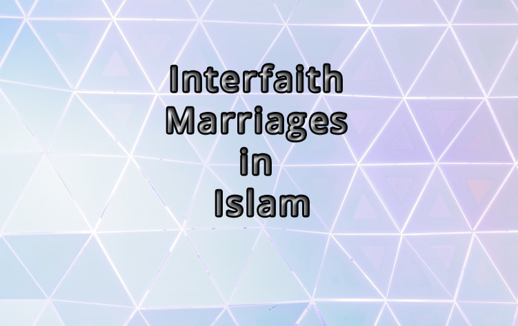 Interfaith Marriages in Islam