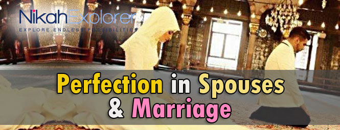 Perfection in Spouses & Marriage
